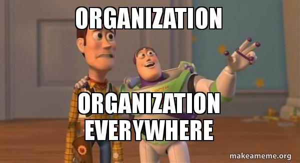 Image result for meme about organization