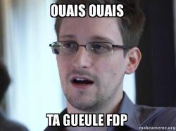 Ouais Ouais Ta Gueule Fdp Edward Snowden Make A Meme