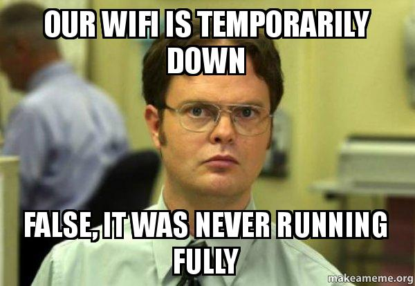 our wifi is a9mq3c our wifi is temporarily down false, it was never running fully