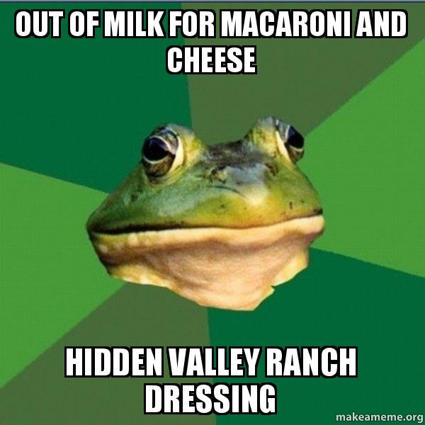 out of milk out of milk for macaroni and cheese hidden valley ranch dressing