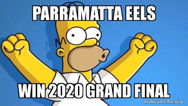 Parramatta Eels Win 2020 Grand Final Happy Homer Make A Meme