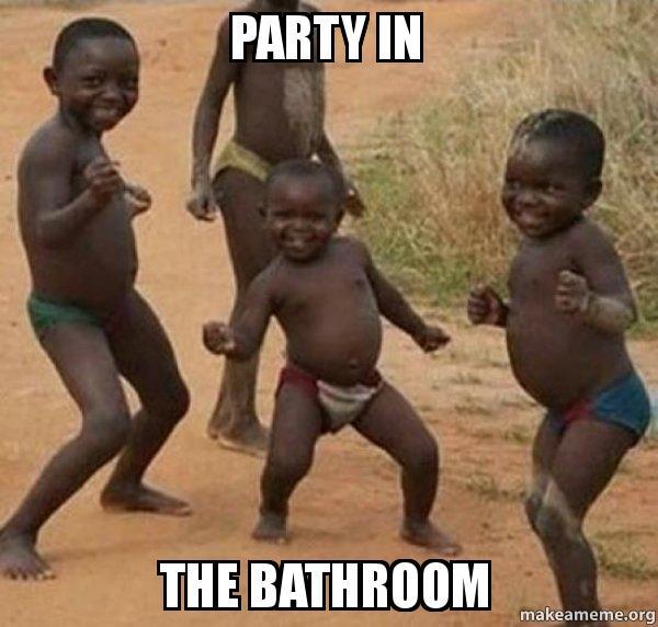 Party In The Bathroom Dancing Black Kids Make A Meme - Party in the bathroom