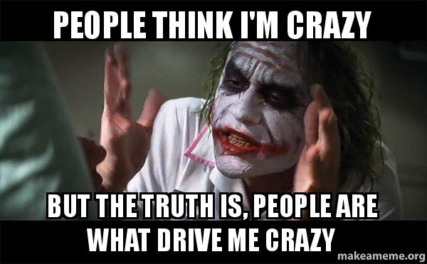 people think im ap5vlq people think i'm crazy but the truth is, people are what drive me
