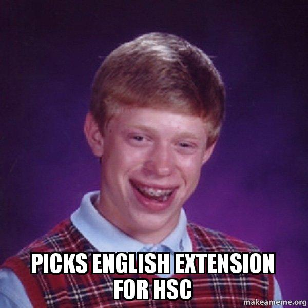 Picks English Extension For Hsc Bad Luck Brian Make A Meme