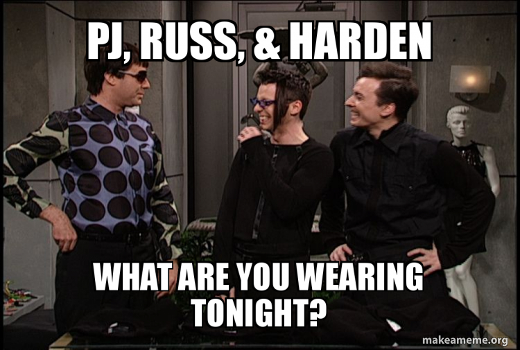 PJ, RUSS, & HARDEN What are you wearing tonight? | Make a Meme