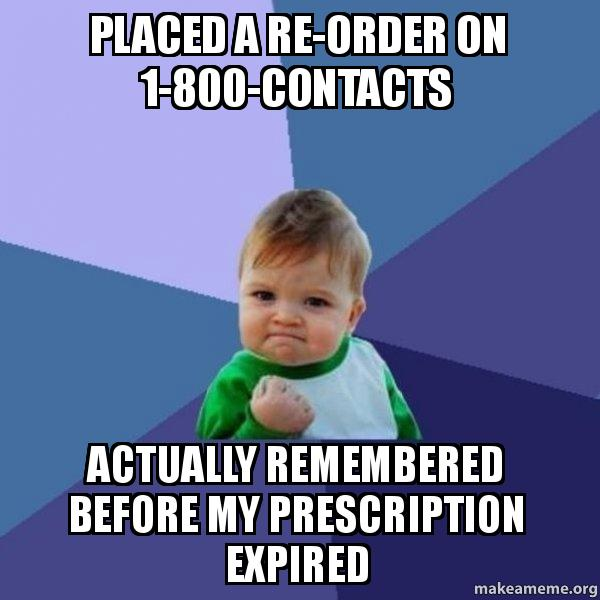 placed a re order on 1 800 contacts actually remembered before my