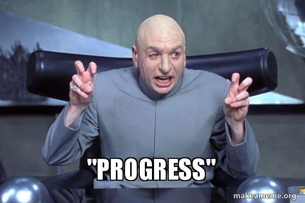Image result for progress meme