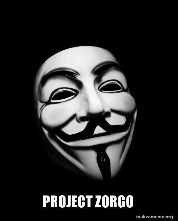 Project Zorgo Anonymous Make A Meme