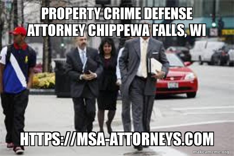 Property Crime Defense Attorney Chippewa Falls Wi Https Msa