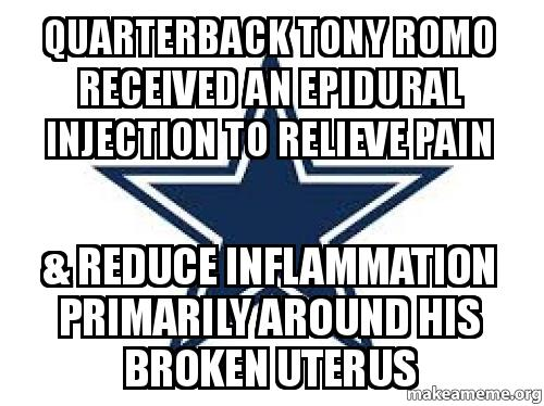 quarterback tony romo quarterback tony romo received an epidural injection to relieve pain