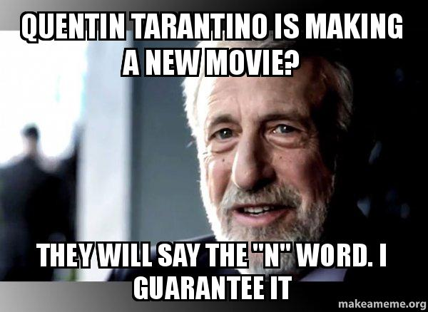 quentin tarantino is making a new movie they will say the