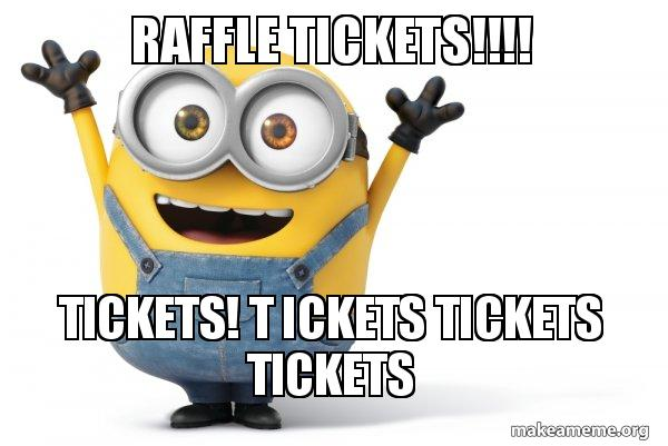 Raffle Tickets!!!! Tickets! T ickets tickets tickets - Happy Minion ...