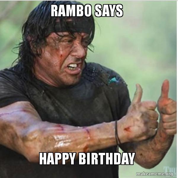 Rambo Says Happy Birthday