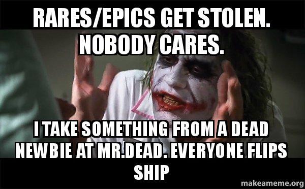 Nobody Cares Meme Joker Rares/epics get stolen...