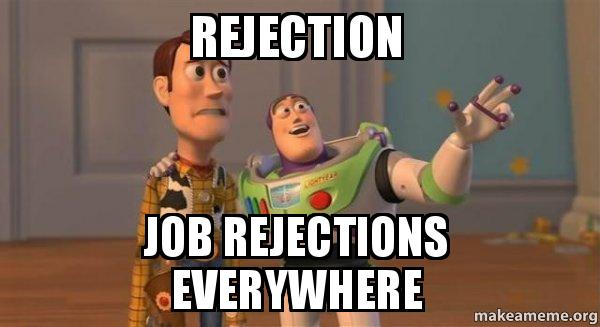 ... rejections everywhere - Buzz and Woody (Toy Story) Meme | Make a Meme