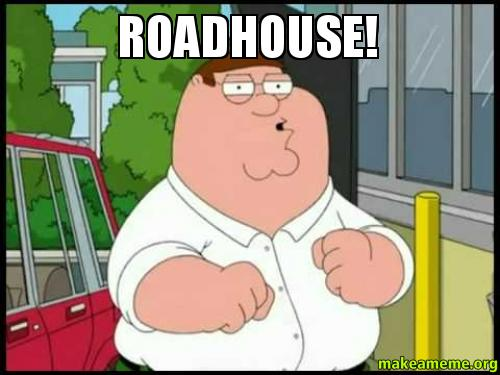 roadhouse! - | Make a ...