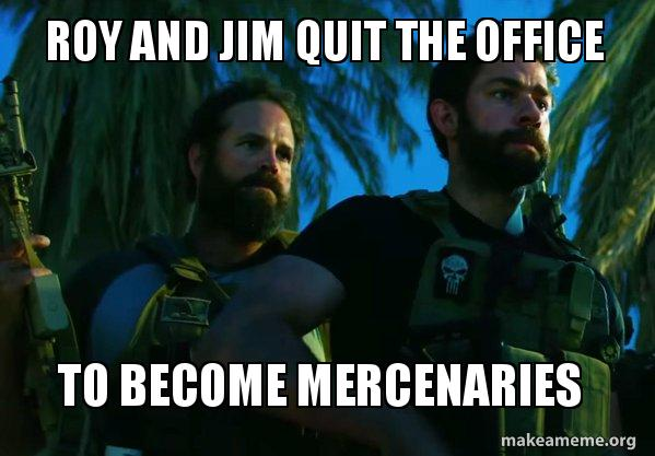 Roy and Jim quit the office To become mercenaries | Make a Meme