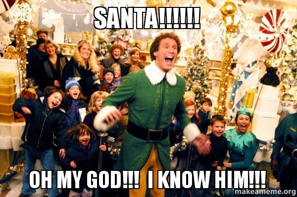 Image result for santa I know him meme