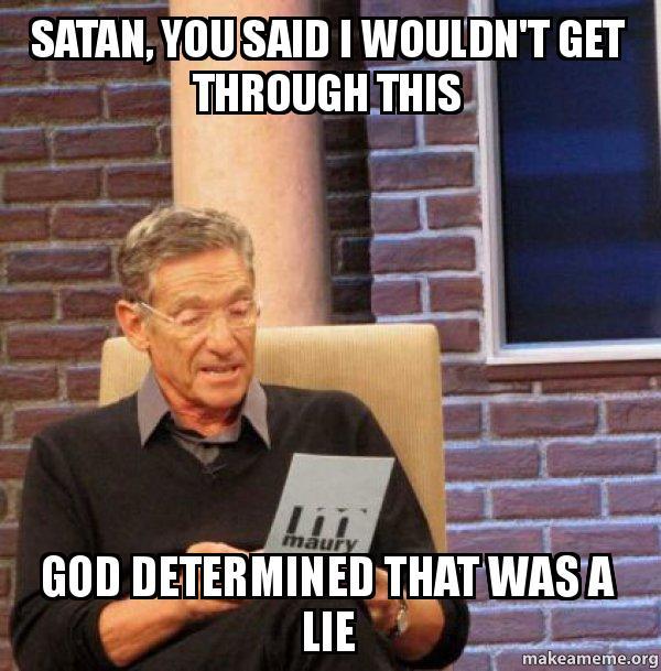 Image result for the devil is a lie meme