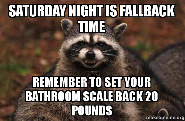 saturday night is saturday night is fallback time remember to set your bathroom