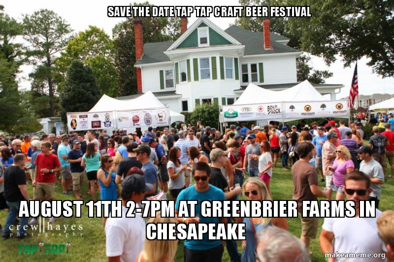 Save the date Tap Tap Craft Beer Festival August 11th 2-7pm