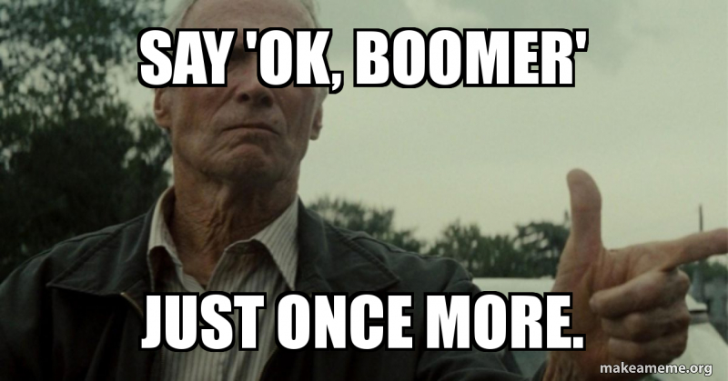 Image result for ok boomer meme