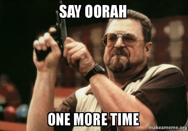 say oorah one say oorah one more time say it make a meme