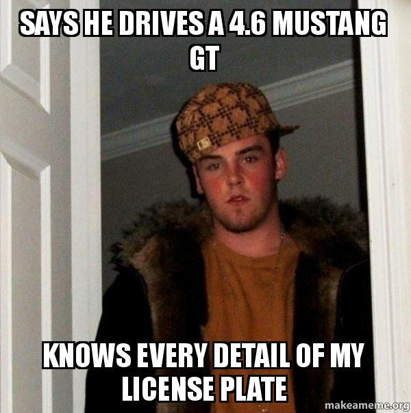 Says He Drives A 46 Mustang Gt Knows Every Detail Of My License