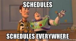 SCHEDULES SCHEDULES EVERYWHERE - Buzz and Woody (Toy Story) Meme | Make a  Meme