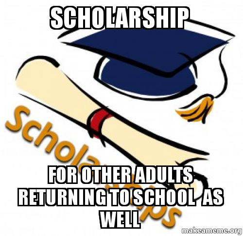 Scholarships for adults returning to school the