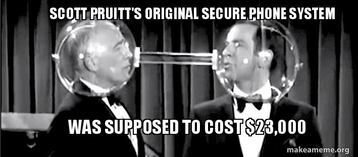 scott pruitts original scott pruitt's original secure phone system was supposed to cost