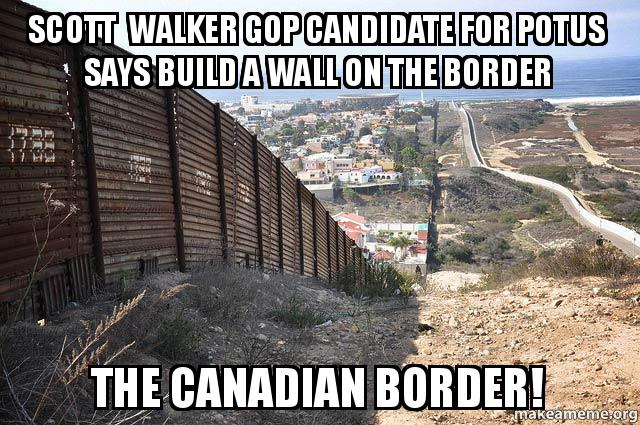 SCOTT WALKER GOP CANDIDATE FOR POTUS SAYS BUILD A WALL ON THE BORDER ...