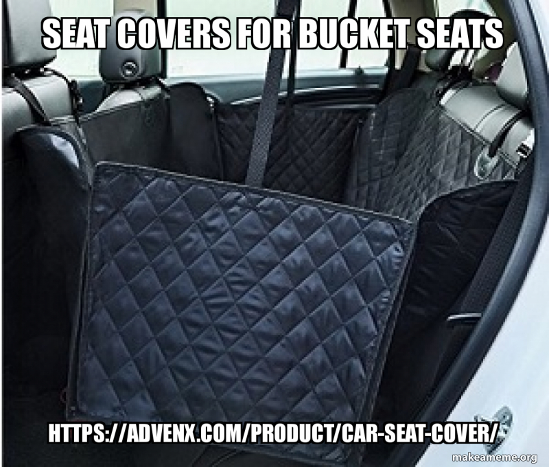 Seat Covers For Bucket Seats Https Advenx Com Product Car Seat Cover Advenx Com Is Your One Stop Destination For All Types Of Dog Supplies And Pet Care Solutions Including The Best Quality And Fitting Seat Covers For