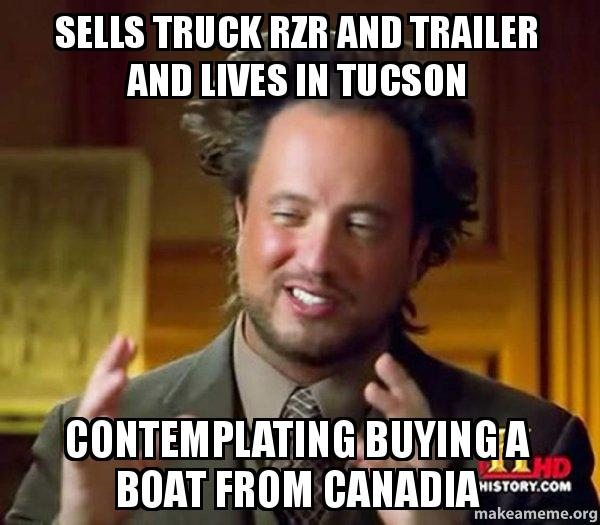 Sells Truck Rzr And Trailer And Lives In Tucson Contemplating Buying