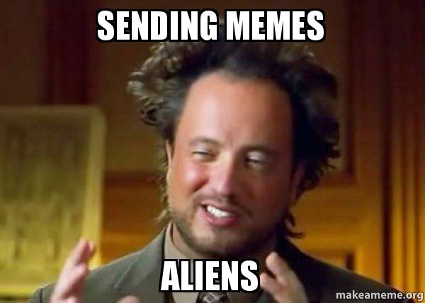 Sending Memes Aliens Ancient Aliens Crazy History Channel Guy