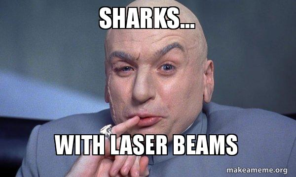 Sharks With Laser Beams You Complete Me Make A Meme