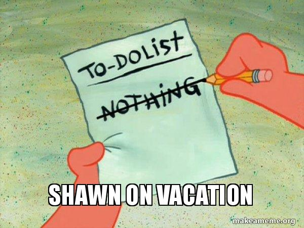 shawn on vacation to do list make a meme