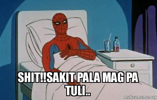 shit!!sakit pala mag pa tuli.. - Spiderman Cancer | Make a Meme