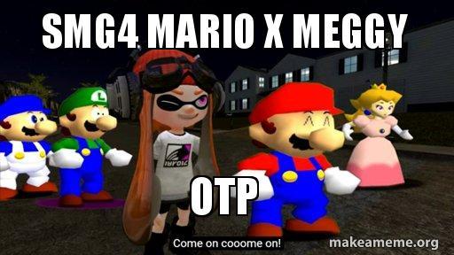 Smg4 Mario X Meggy Otp Meme Make A Meme