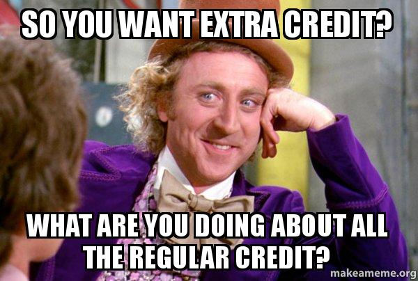 so you want ij8ss2 so you want extra credit? what are you doing about all the regular