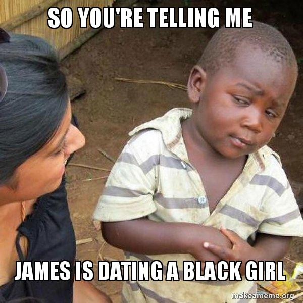 So you re dating a black girl