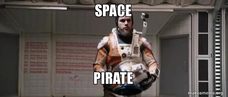 Space Pirate   Make a Meme