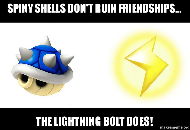 Spiny Shells Don T Ruin Friendships The Lightning Bolt
