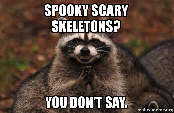 Raccoon T spooky scary skeletons...