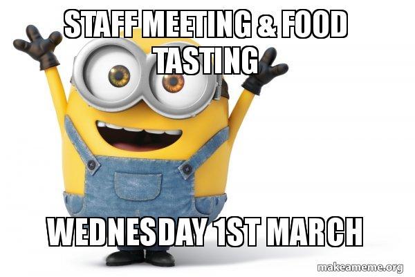 staff meeting 2r2ifo staff meeting & food tasting wednesday 1st march happy minion