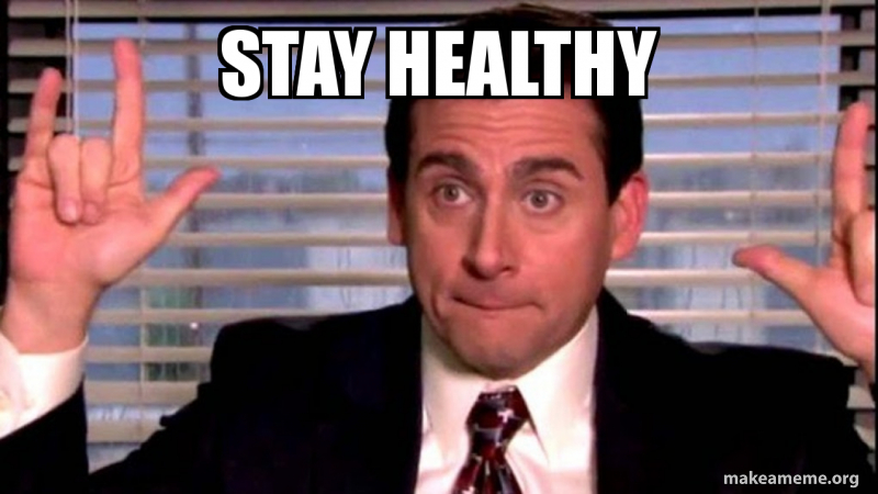 Image result for stay healthy meme