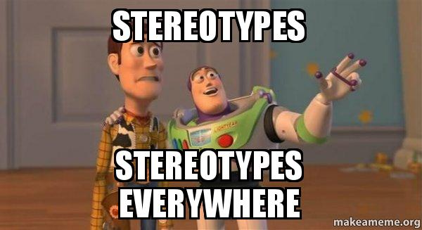 ... stereotypes everywhere - Buzz and Woody (Toy Story) Meme   Make a Meme