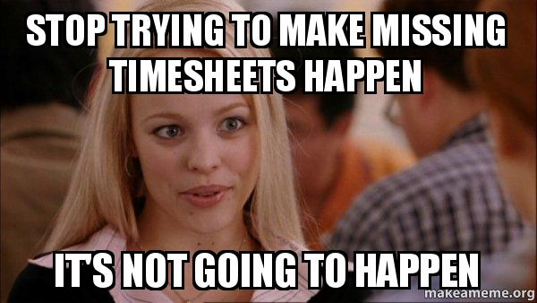 Submit Timesheet Meme Related Keywords Submit Timesheet