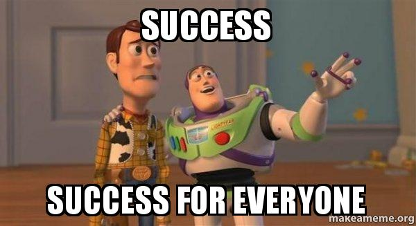 success success for success success for everyone buzz and woody (toy story) meme
