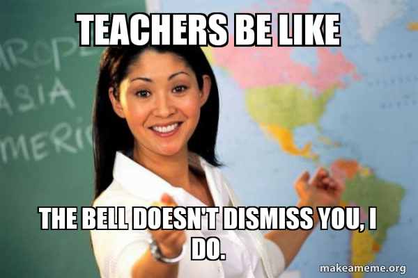 Unhelpful High School Teacher meme